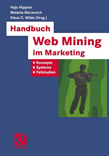 9783528057947: Handbuch Web Mining im Marketing: Konzepte, Systeme, Fallstudien (XBusiness Computing) (German Edition)