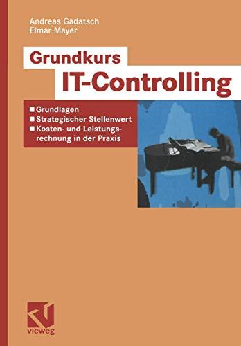 Grundkurs IT-Controlling: Gadatsch, Andreas, Mayer,