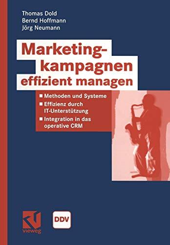 9783528058548: Marketingkampagnen effizient managen: Methoden und Systeme - Effizienz durch IT-Unterstützung - Integration in das operative CRM (Information Networking)