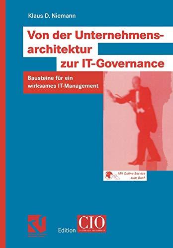 Von der Unternehmensarchitektur zur IT-Governance: Klaus D. Niemann