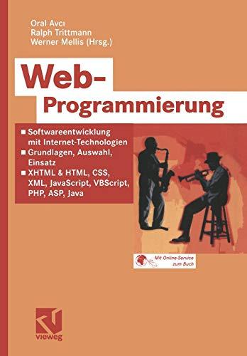 9783528058579: Web-Programmierung: Softwareentwicklung mit Internet-Technologien ― Grundlagen, Auswahl, Einsatz ― XHTML & HTML, CSS, XML, JavaScript, VBScript, PHP, ASP, Java (German Edition)