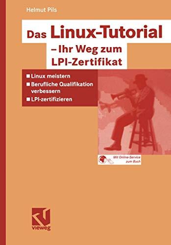 9783528058609: Das Linux-Tutorial - Ihr Weg zum LPI-Zertifikat