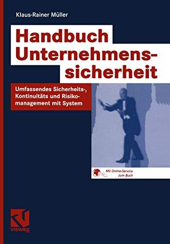 Handbuch Unternehmenssicherheit: Umfassendes Sicherheits-, Kontinuitäts- und Risikomanagement: Müller, Klaus-Rainer