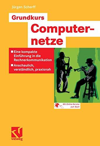 9783528059026: Grundkurs Computernetze: Eine kompakte Einführung in die Rechnerkommunikation - Anschaulich, verständlich, praxisnah. Mit Online-Service zum Buch