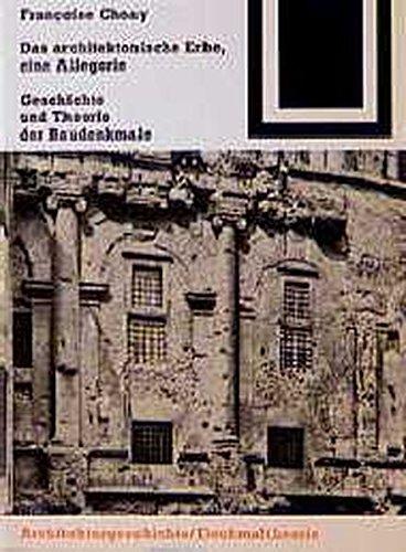9783528061098: Das architektonische Erbe: eine Allegorie: Geschichte und Theorie der Baudenkmale (Bauwelt Fundamente) (German Edition)