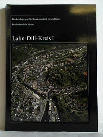 Baudenkmale in Hessen. Lahn-Dill-Kreis I. Herausgegeben vom: WIONSKI, HEINZ: