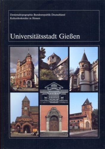 9783528062460: Kulturdenkmäler in Hessen. Universitätsstadt Gießen (Denkmaltopographie Bundesrepublik Deutschland)