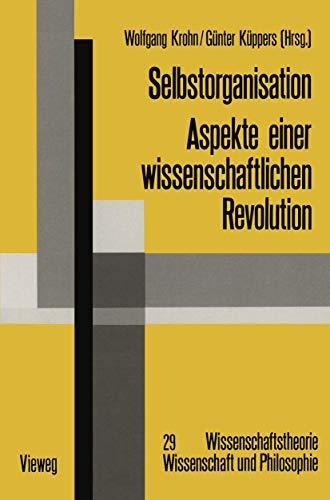 9783528063719: Selbstorganisation: Aspekte einer wissenschaftlichen Revolution (Wissenschaftstheorie, Wissenschaft und Philosophie)