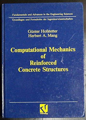 9783528063900: Computational Mechanics of Reinforced Concrete Structures (Grundlagen und Fortschritte der Ingenieurwissenschaften)