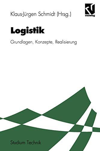 9783528064259: Logistik: Grundlagen, Konzepte, Realisierung (Studium Technik) (German Edition)