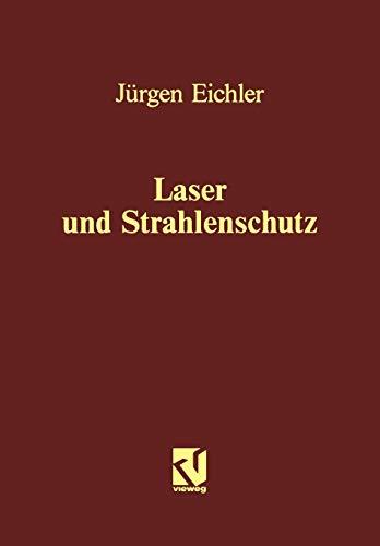 Laser und Strahlenschutz / Jürgen Eichler: Eichler, Jürgen: