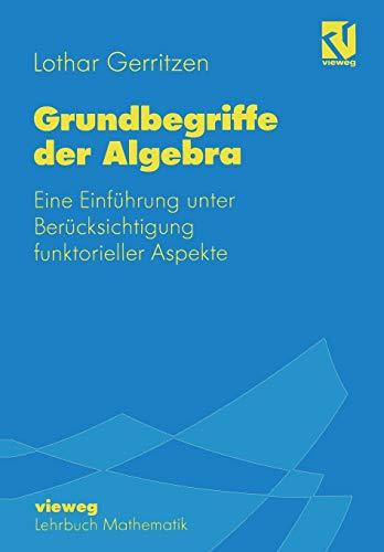 9783528065195: Grundbegriffe der Algebra: Eine Einf�hrung unter Ber�cksichtigung funktorieller Aspekte
