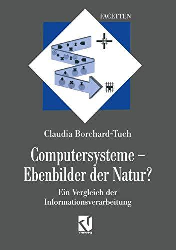 9783528066376: Computersysteme ― Ebenbilder der Natur?: Ein Vergleich der Informationsverarbeitung