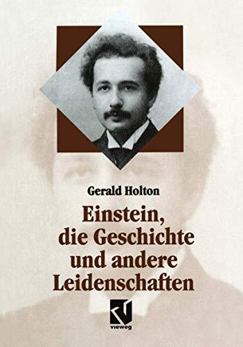 9783528069063: Einstein, die Geschichte und andere Leidenschaften: Der Kampf gegen die Wissenschaft am Ende des 20. Jahrhunderts (Facetten)