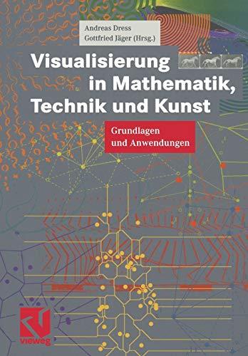 9783528069124: Visualisierung in Mathematik, Technik und Kunst: Grundlagen und Anwendungen (German Edition)