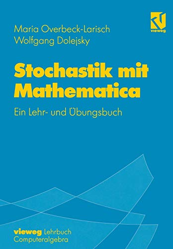 9783528069216: Stochastik Mit Mathematica: Ein Lehr- Und Ubungsbuch