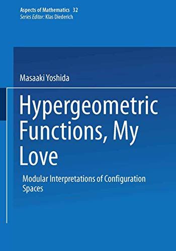 9783528069254: Hyper Geometric Functions, My Love: Modular Interpretations of Configuration Spaces