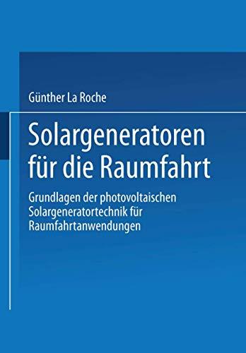 9783528069452: Solargeneratoren für die Raumfahrt: Grundlagen der photovoltaischen Solargeneratortechnik für Raumfahrtanwendungen