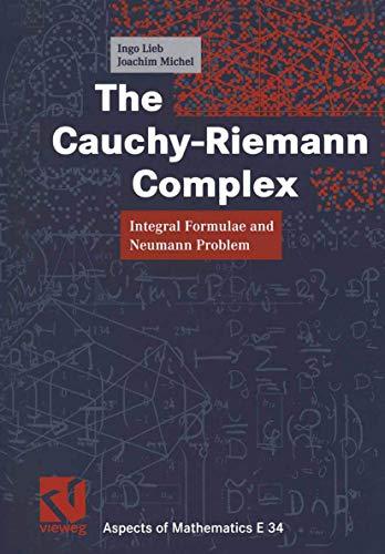 The Cauchy-Riemann Complex: Integral Formulae and Neumann Problem (Vieweg Aspects of Mathematics): ...