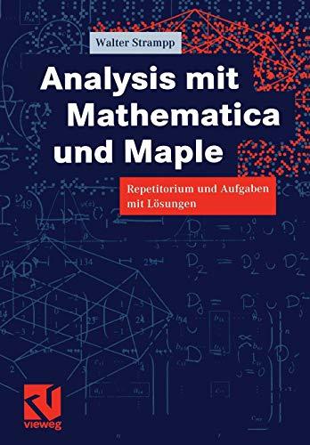 9783528069773: Analysis mit Mathematica und Maple: Repetitorium und Aufgaben mit Lösungen (German Edition)