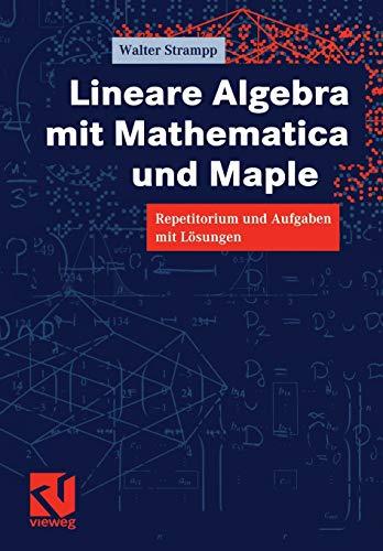 9783528069780: Lineare Algebra mit Mathematica und Maple: Repetitorium und Aufgaben mit Lösungen (German Edition)