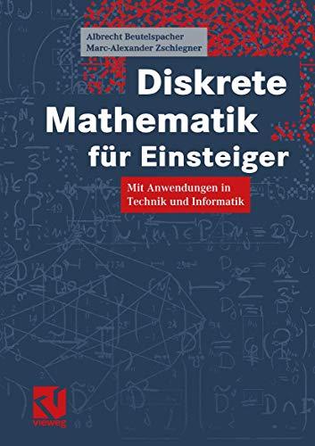 9783528069896: Diskrete Mathematik für Einsteiger. Mit Anwendungen in Technik und Informatik (Livre en allemand)
