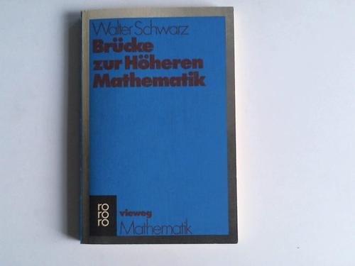 9783528072223: Br�cke zur H�heren Mathematik.. Einf�hrung in Methode und Technik.