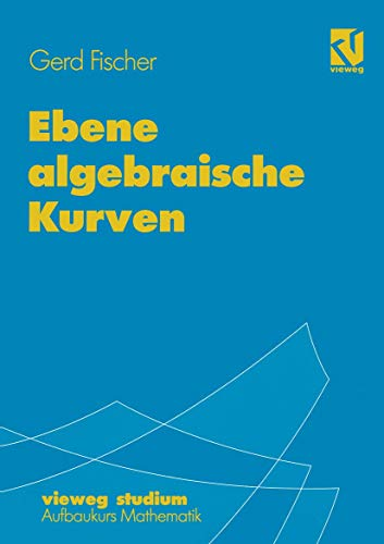 9783528072674: Ebene algebraische Kurven (vieweg studium; Aufbaukurs Mathematik)