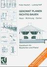9783528081096: Gekonnt planen - richtig bauen: Haus - Wohnung - Garten (German Edition)