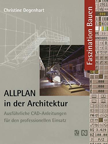 9783528081294: ALLPLAN in der Architektur: Ausführliche CAD-Anleitungen für den professionellen Einsatz (Faszination Bauen)