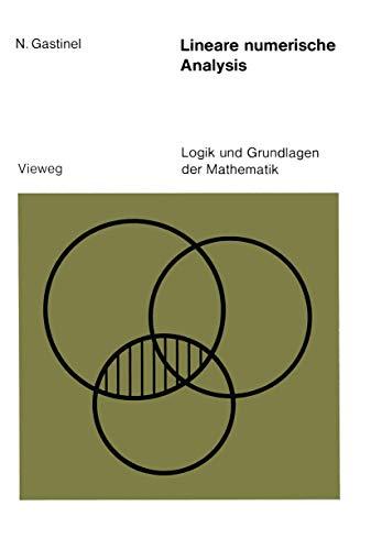 9783528082918: Lineare numerische Analysis (Logik und Grundlagen der Mathematik)