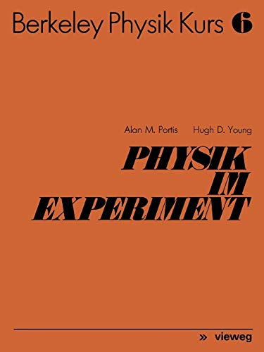 Physik im Experiment. Wissenschaftl. Beratung: R. Sexl.: Portis, Alan M.