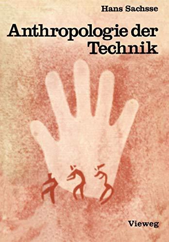 9783528083779: Anthropologie der Technik: Ein Beitrag zur Stellung des Menschen in der Welt (German Edition)