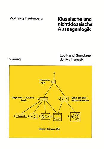 9783528083854: Klassische und nichtklassische Aussagenlogik (Logik und Grundlagen der Mathematik) (German Edition)