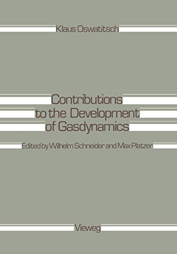 Contributions to the Development of Gasdynamics: Selected Papers, Translated on the Occasion of K. ...