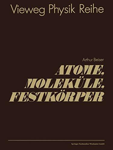 9783528084592: Atome, Moleküle, Festkörper (German Edition)
