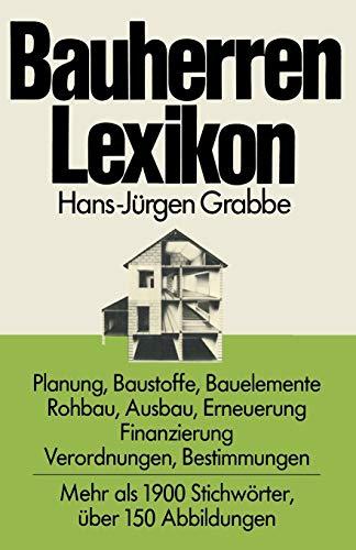 9783528086572: Bauherren Lexikon: Planung, Baustoffe, Bauelemente, Rohbau, Ausbau, Erneuerung, Finanzierung; Verordnungen, Bestimmungen