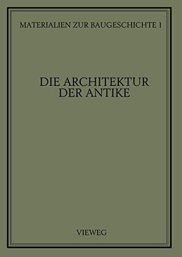 9783528086817: Die Architektur der Antike: 1 (Materialien zur Baugeschichte)