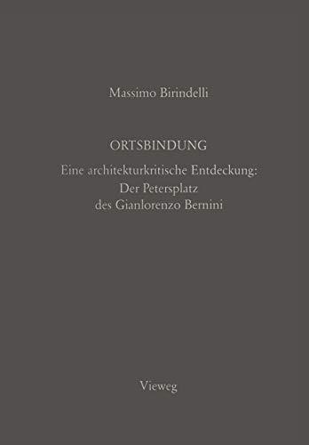 9783528087104: Ortsbindung: Eine architekturkritische Entdeckung: Der Petersplatz des Gianlorenzo Bernini (German Edition)
