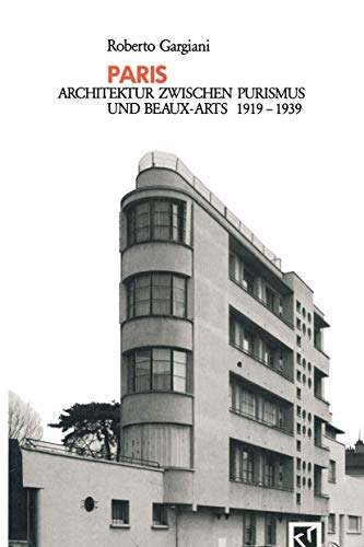 9783528087487: Paris: Architektur Zwischen Purismus und Beaux-Arts 1919–1939 (German Edition)