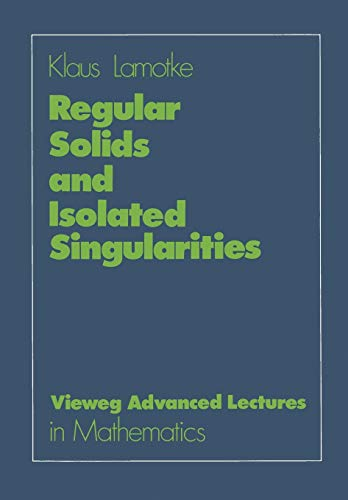 9783528089580: Regular Solids and Isolated Singularities (Advanced Lectures in Mathematics) (German Edition)