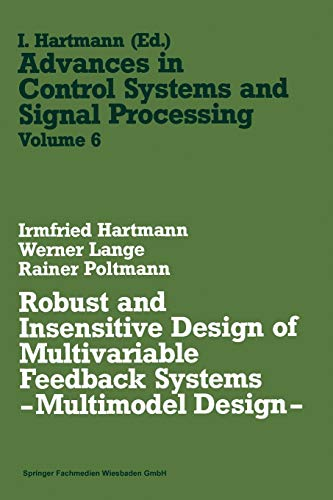 9783528089603: Robust and Insensitive Design of Multivariable Feedback Systems ― Multimodel Design ― (Advances in Control Systems and Signal Processing) (German Edition)