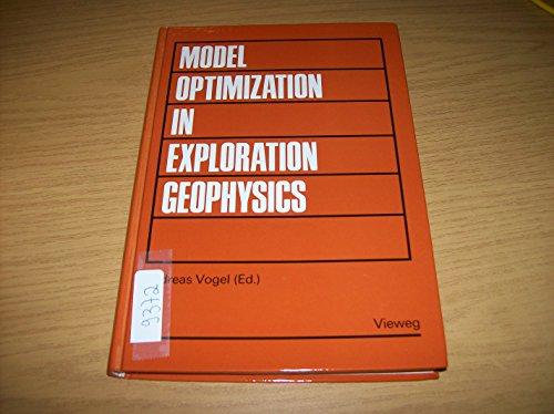 Model Optimization in Exploration Geophysics: v. 1: Vogel, Andreas