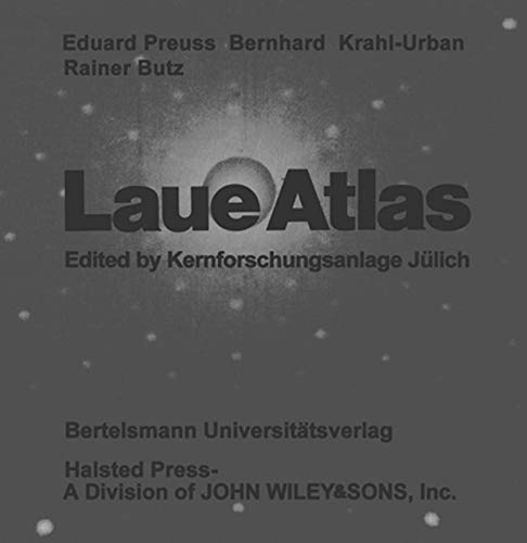 9783528090807: Laue Atlas: Plotted Laue Back-Reflection Patterns of the Elements, the Compounds RX and RX2 (German Edition)