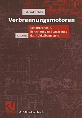 9783528131081: Verbrennungsmotoren: Motormechanik, Berechnung und Auslegung des Hubkolbenmotors