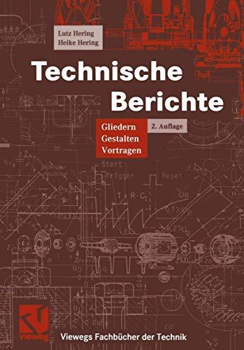 9783528138288: Technische Berichte: Gliedern, Gestalten, Vortragen (Viewegs Fachbücher der Technik)