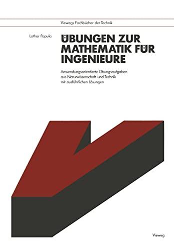 9783528143558: Übungen zur Mathematik für Ingenieure: Anwendungsorientierte Übungsaufgaben aus Naturwissenschaft und Technik mit ausführlichen Lösungen (Viewegs Fachbücher der Technik)