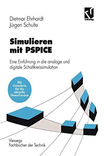 9783528149215: Simulieren mit PSPICE: Eine Einf�hrung in die analoge und digitale Schaltkreissimulation (Viewegs Fachb�cher der Technik)