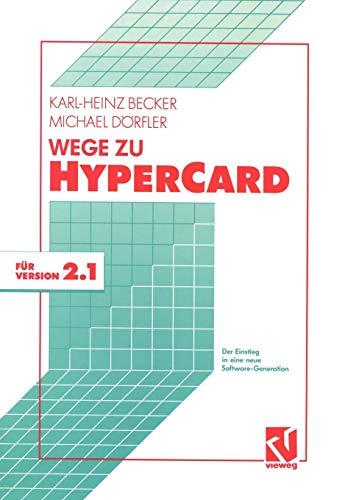 9783528151195: Wege zu HyperCard: Der Einstieg in eine neue Software-Generation mit Version 2.1