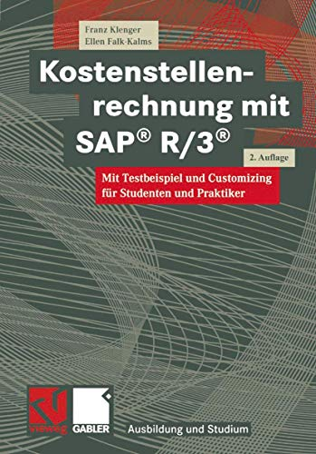9783528156763: Kostenstellenrechnung mit SAP® R/3®: Mit Testbeispiel und Customizing für Studenten und Praktiker